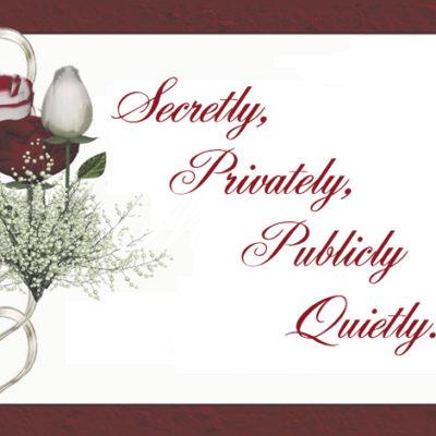 Secretly, Privately